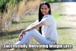 Six Pieces Of Advice For Successfully Motivating Weight Loss