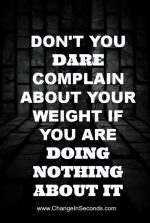 Don't Complain About Your Weight…