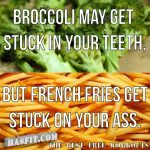 Broccoli May Get Stuck In Your Teeth, but …
