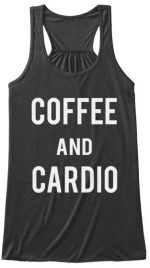 Coffee and Cardio- love and love to hate